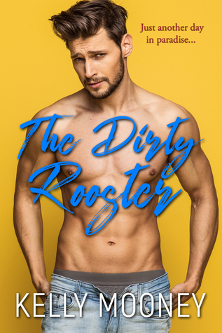 The Dirty Rooster by Kelly Mooney