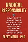 Radical Responsibility by Fleet Maull