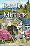 Past Due for Murder (Blue Ridge Library Mysteries, #3)
