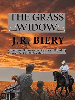 The Grass Widow: Sequel to The Milch Bride (Cowboy Romance Series Book 3)