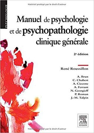 Manuel de Psychologie Et de Psychopathologie Clinique G�n�rale
