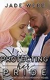 Protecting Her Pride (Renegade Love Bodyguard, #2)