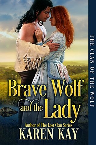 Brave Wolf and the Lady (The Clan of the Wolf, #2)