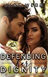 Defending Her Dignity (Renegade Love Bodyguard, #3)