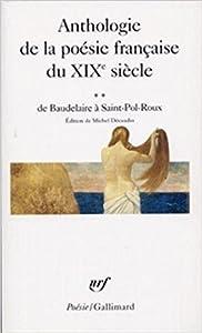 Anthologie de la poésie française du XIXᵉ siècle (Tome 2-De Baudelaire à Saint-Pol-Roux)