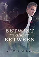 Betwixt and Between (Edge of Night #1)