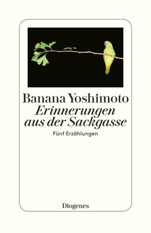 Erinnerungen aus der Sackgasse by Banana Yoshimoto