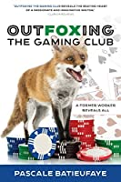 Outfoxing The Gaming Club: A Former Worker Reveals All (Part 1)