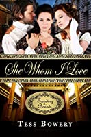 She Whom I Love (Treading the Boards Book 2)