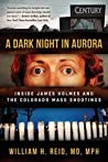 Book cover for A Dark Night in Aurora: Inside James Holmes and the Colorado Mass Shootings