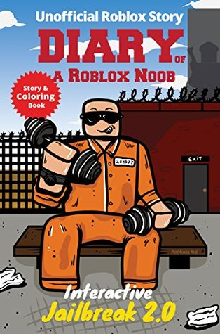 Roblox Books Diary Of A Roblox Noob Interactive Jailbreak By