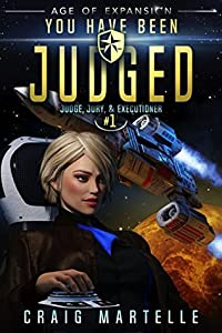 You Have Been Judged (Judge, Jury, & Executioner, #1)