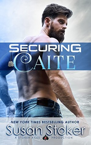 Securing Caite (SEAL of Protection: Legacy, #1)