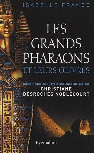 Les grands pharaons et leurs oeuvres Isabelle Franco