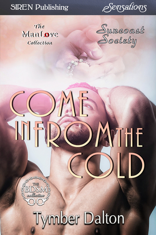 Come In From the Cold by Tymber Dalton