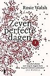 Zeven perfecte dagen, deel 1