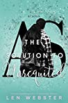 The Solution to Unrequited by Len  Webster