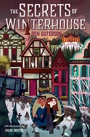 The Secrets of Winterhouse (Winterhouse, #2)