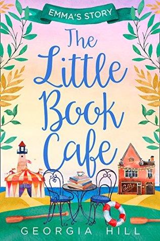 The Little Book Café: Emma's Story (The Little Book Café #2)