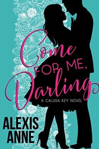 Come For Me, Darling (Calusa Key, #1)