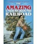 The Amazing Underground Railroad