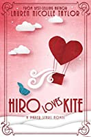 Hiro Loves Kite: Nora and Kettle's story continues. (A Paper Stars Novel Book 2)