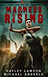 Madness Rising - A Kurtherian Gambit Series (Age Of Madness: Live Free Or Die, #2)