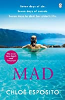 Mad (Mad, Bad and Dangerous to Know Trilogy, #1)