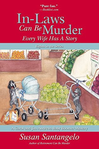 In-Laws Can Be Murder: Every Wife Has a Story (A Baby Boomer Mystery Book 8)