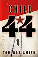 Child 44 (Leo Demidov, #1)