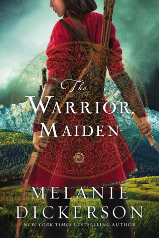 The Warrior Maiden by Melanie Dickerson