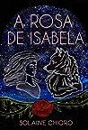 A rosa de Isabela