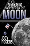 A Funny Thing Happened on the Moon