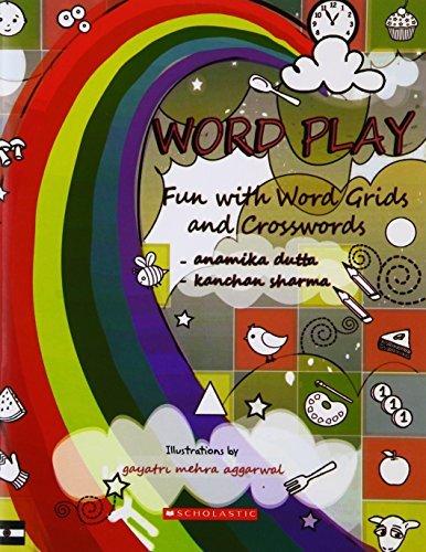 Word Play  by  ANAMIKA DUTTA