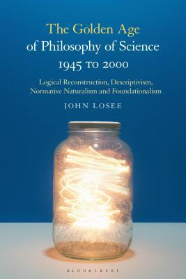 The Golden Age of Philosophy of Science