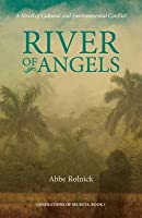 River of Angels: A Novel of Cultural and Environmental Conflict