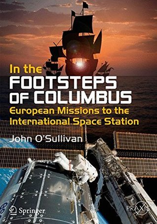 In the Footsteps of Columbus: European Missions to the International Space Station