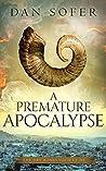 A Premature Apocalypse (The Dry Bones Society #3)