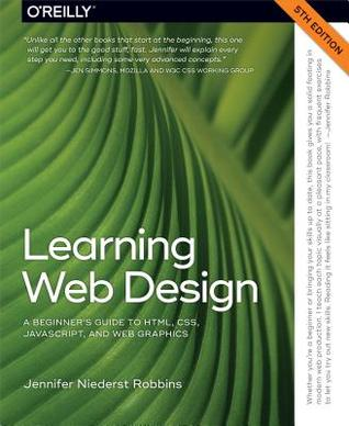 Learning Web Design: A Beginner's Guide to Html, Css