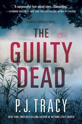 The Guilty Dead (Monkeewrench, book 9) - P. J. Tracy