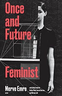 Once and Future Feminist