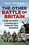 The Other Battle of Britain: 1940 - Bomber Command's Forgotten Summer