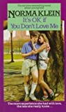 It's OK If You Don't Love Me by Norma Klein