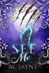 See Me (The Novus Pack #1)