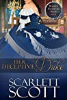 Her Deceptive Duke by Scarlett Scott