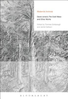 David Jones's The Grail Mass and Other Works by David Jones