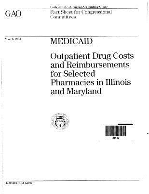 Medicaid: Outpatient Drug Costs and Reimbursements for Selected Pharmacies in Illinois and Maryland