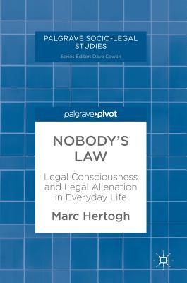 Nobody's Law Legal Consciousness and Legal Alienation in Everyday Life