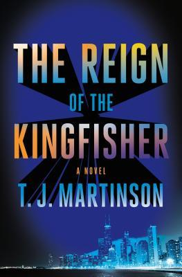 The Reign of the Kingfisher by T.J. Martinson