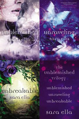 The Unblemished Trilogy: Unblemished, Unraveling, Unbreakable